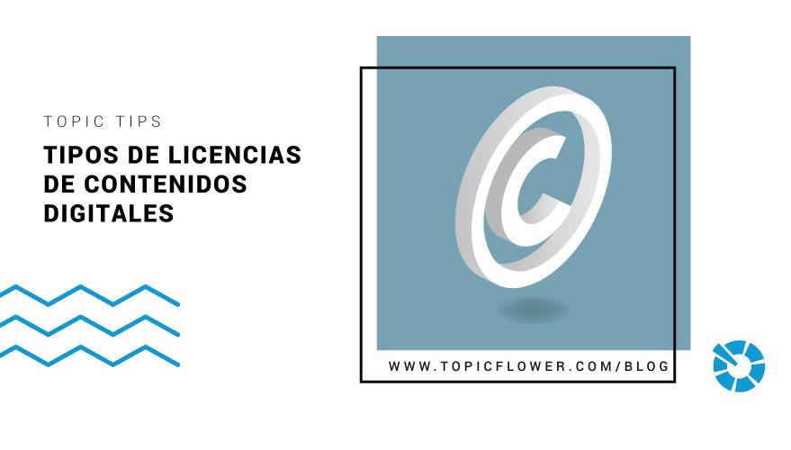Tipos De Licencias De Contenidos Digitales Topicflower Blog